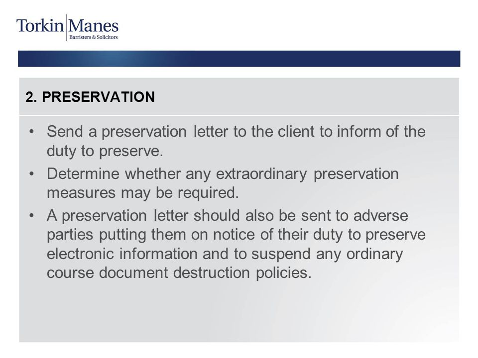 2. PRESERVATION Send a preservation letter to the client to inform of the duty to preserve.