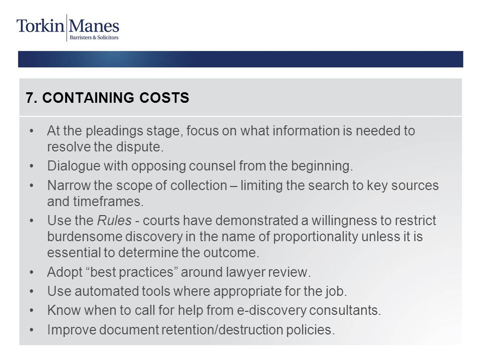 7. CONTAINING COSTS At the pleadings stage, focus on what information is needed to resolve the dispute.