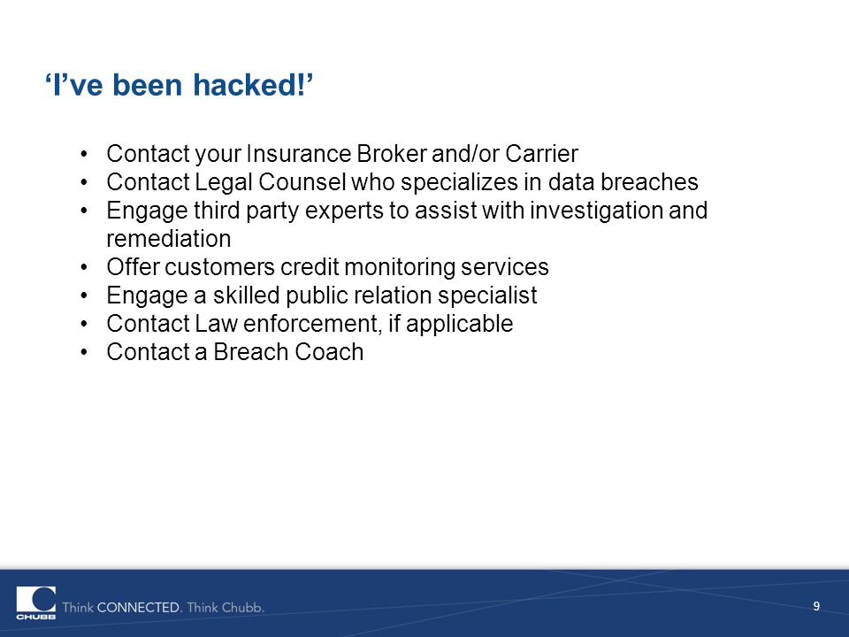 'I've been hacked!' Contact your Insurance Broker and/or Carrier