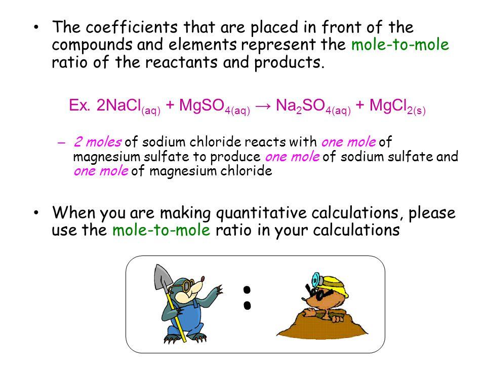 Ex. 2NaCl(aq) + MgSO4(aq) → Na2SO4(aq) + MgCl2(s)