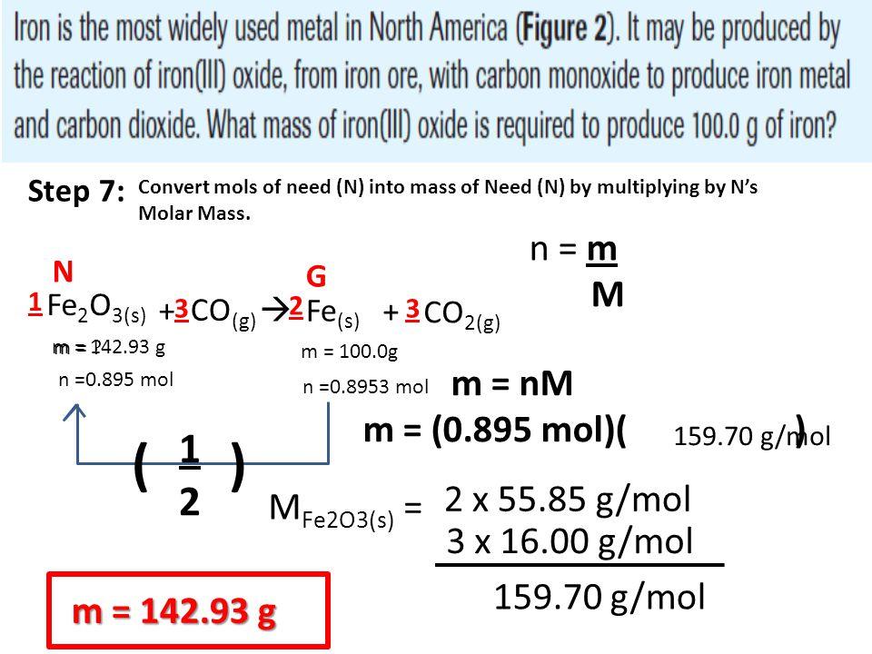 ( ) 1 2 n = m M m = nM m = (0.895 mol)( ) 2 x 55.85 g/mol MFe2O3(s) =