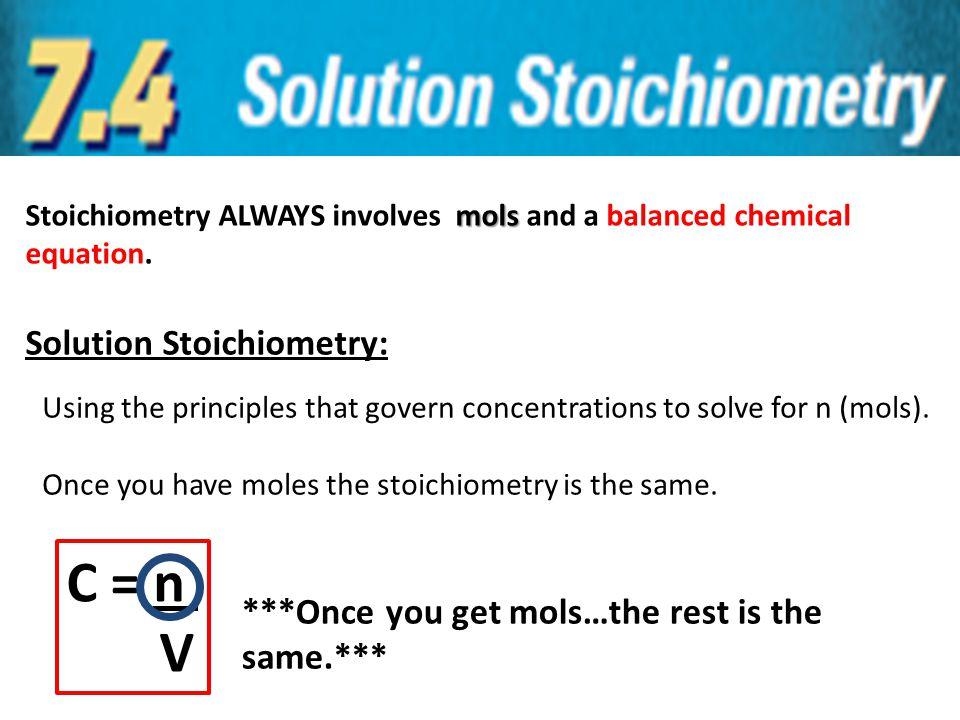 C = n V Solution Stoichiometry: