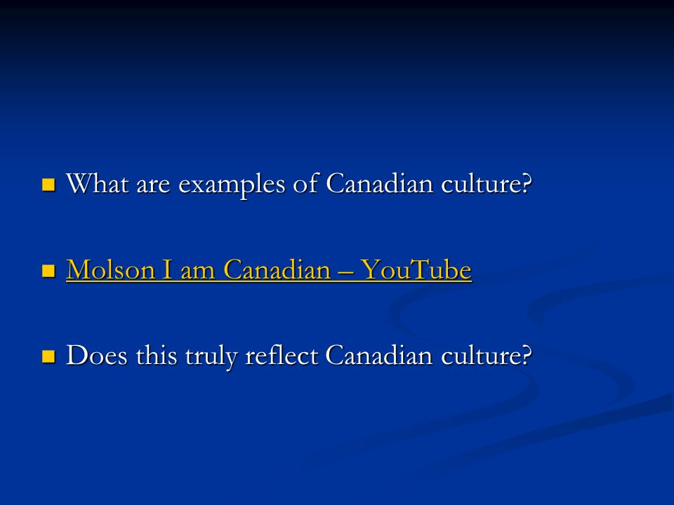 What are examples of Canadian culture