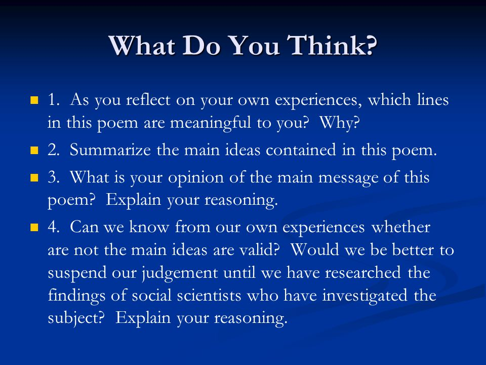 What Do You Think 1. As you reflect on your own experiences, which lines in this poem are meaningful to you Why