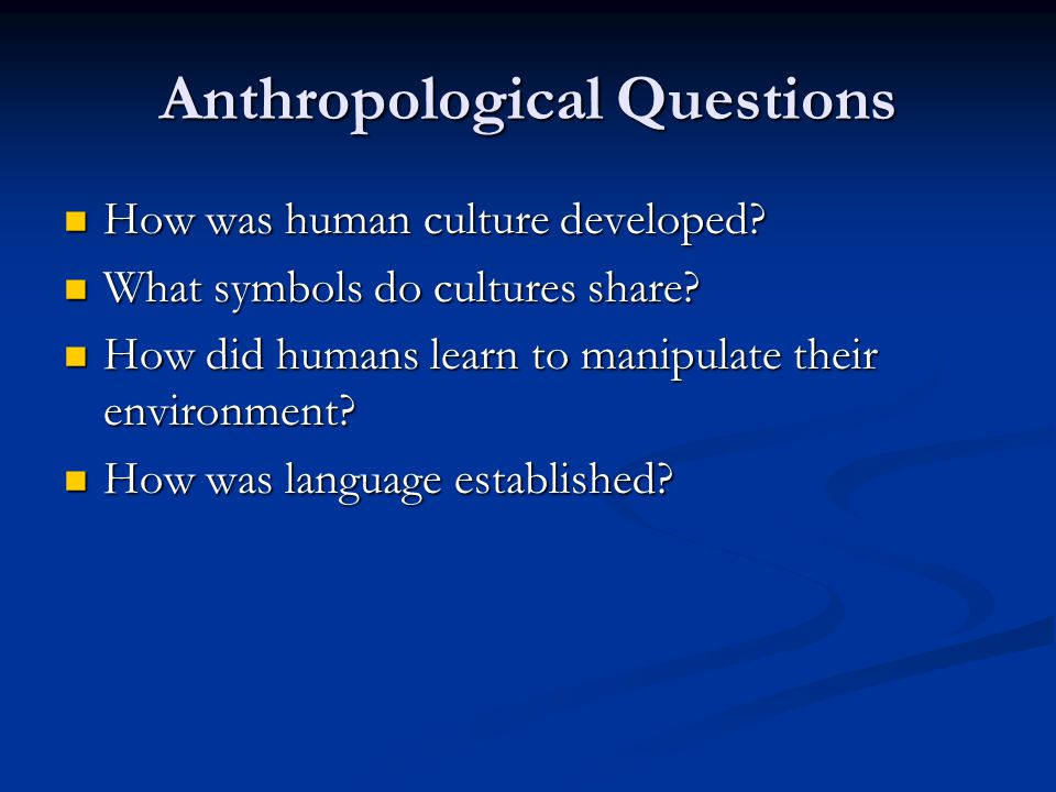Anthropological Questions