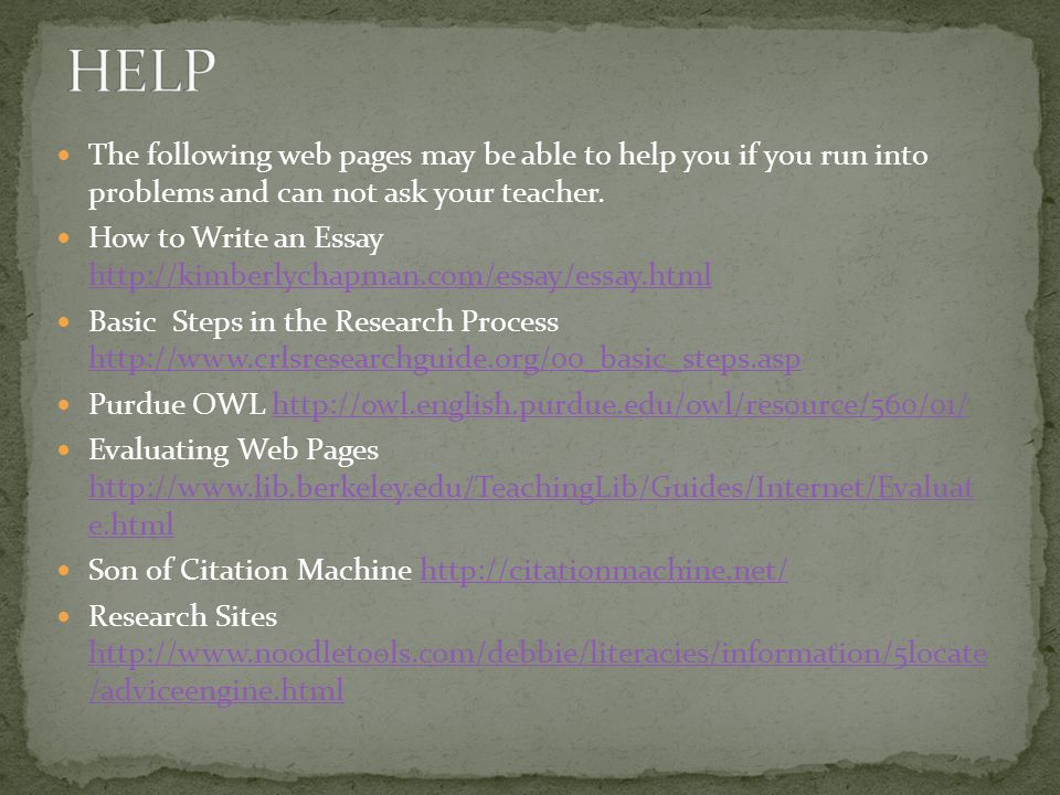 HELP The following web pages may be able to help you if you run into problems and can not ask your teacher.