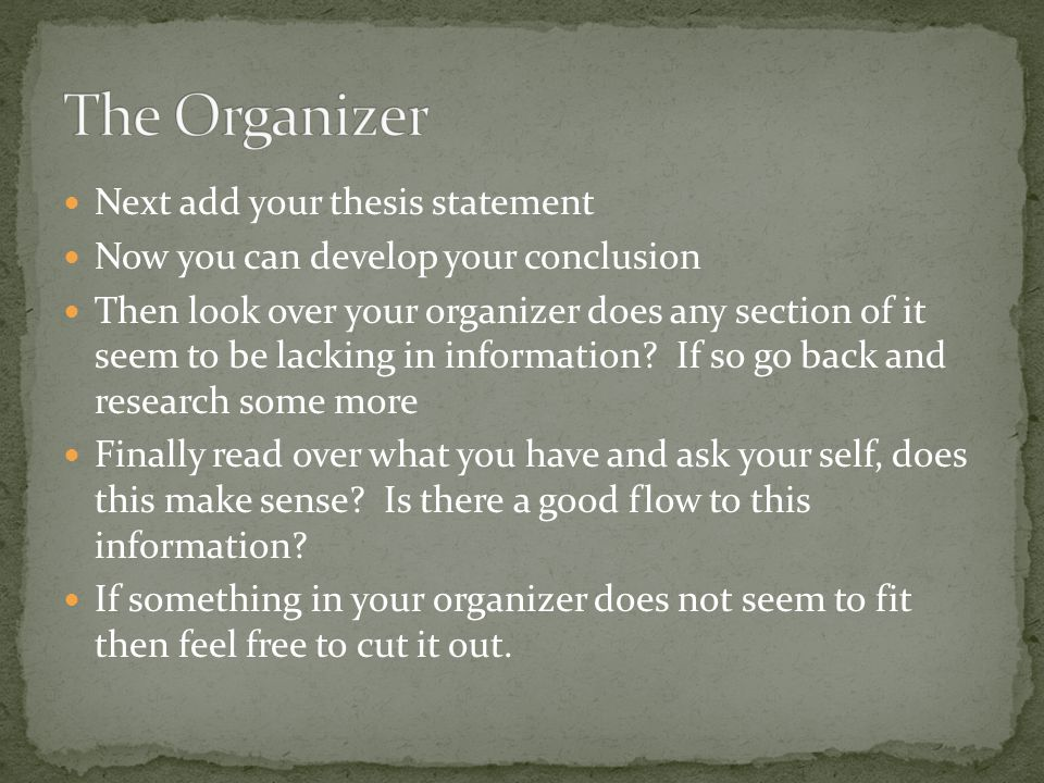 The Organizer Next add your thesis statement