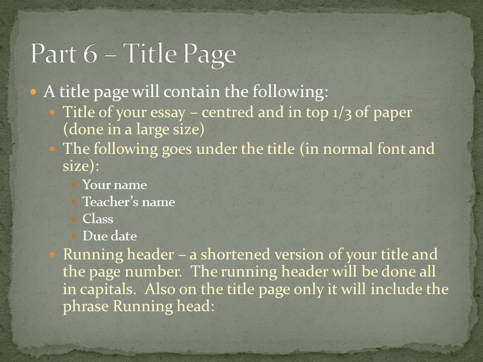 Part 6 – Title Page A title page will contain the following: