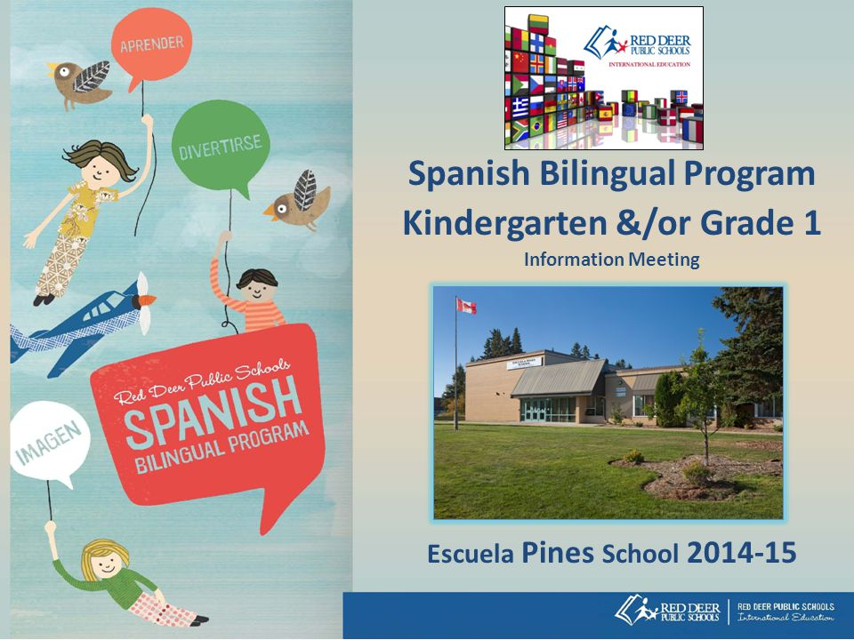 Spanish Bilingual Program Kindergarten &/or Grade 1
