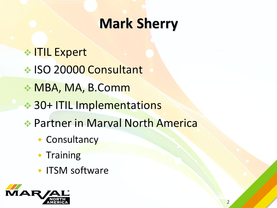Mark Sherry ITIL Expert ISO 20000 Consultant MBA, MA, B.Comm