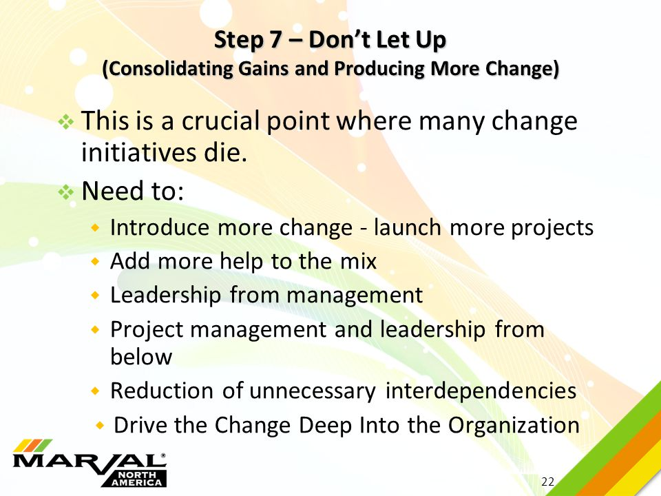Step 7 – Don't Let Up (Consolidating Gains and Producing More Change)