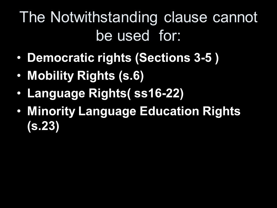 The Notwithstanding clause cannot be used for: