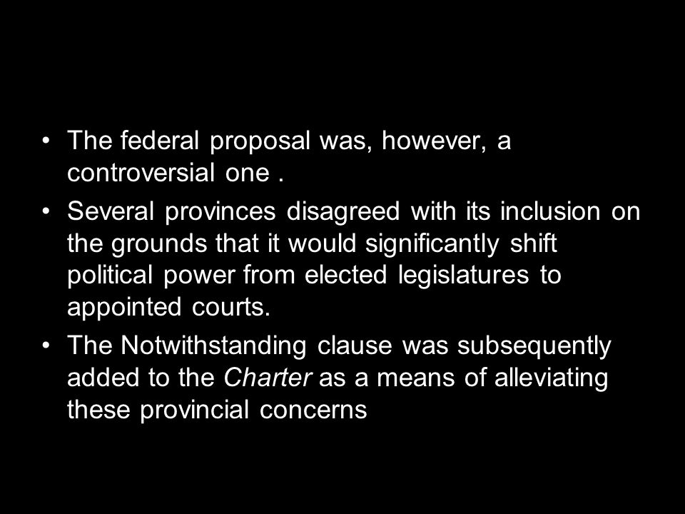 The federal proposal was, however, a controversial one .
