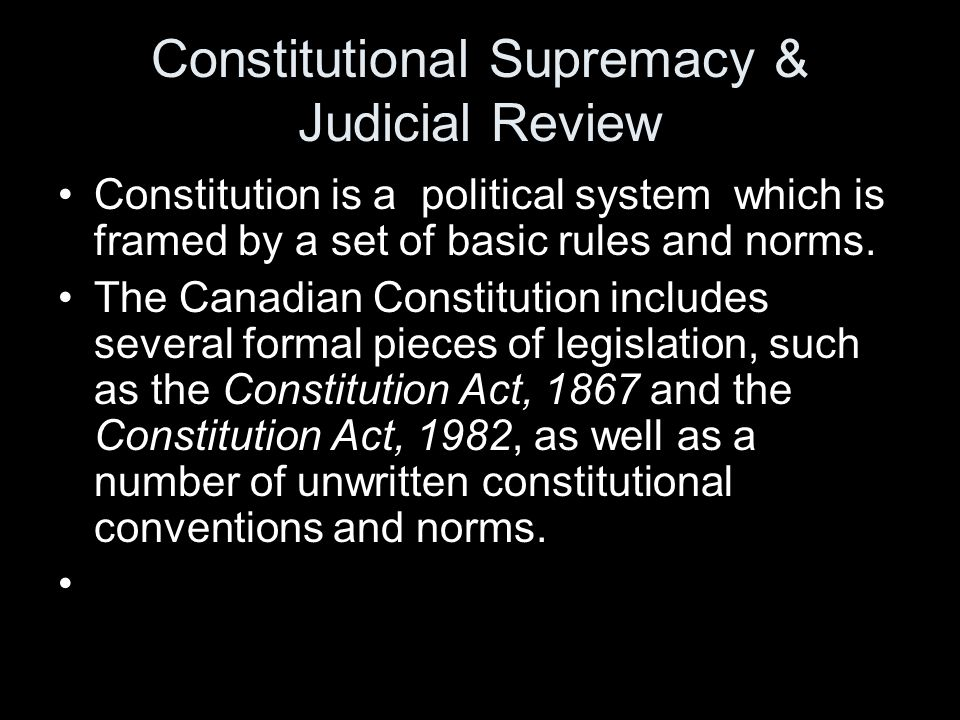 Constitutional Supremacy & Judicial Review