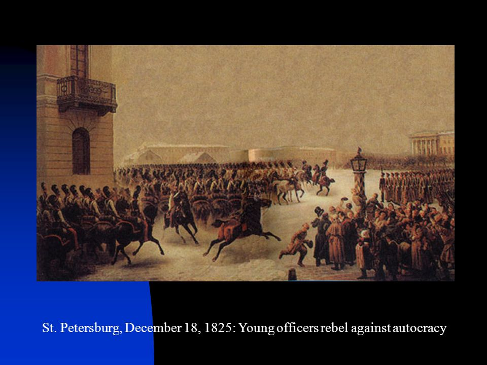 St. Petersburg, December 18, 1825: Young officers rebel against autocracy