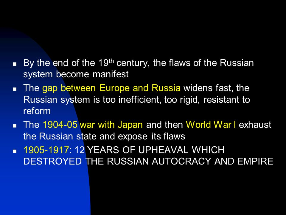 By the end of the 19th century, the flaws of the Russian system become manifest