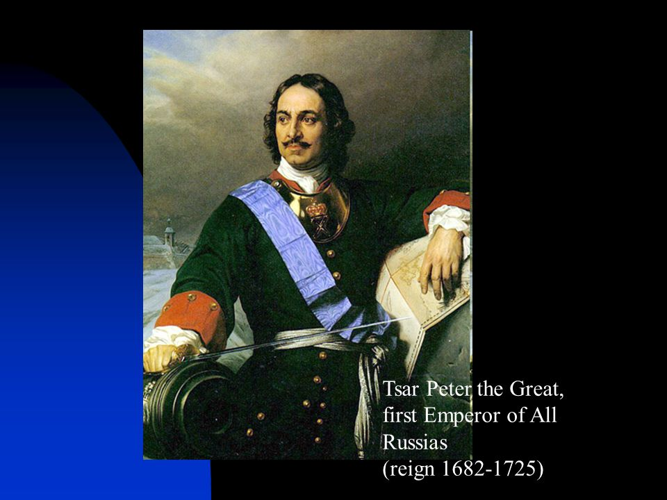Tsar Peter the Great, first Emperor of All Russias
