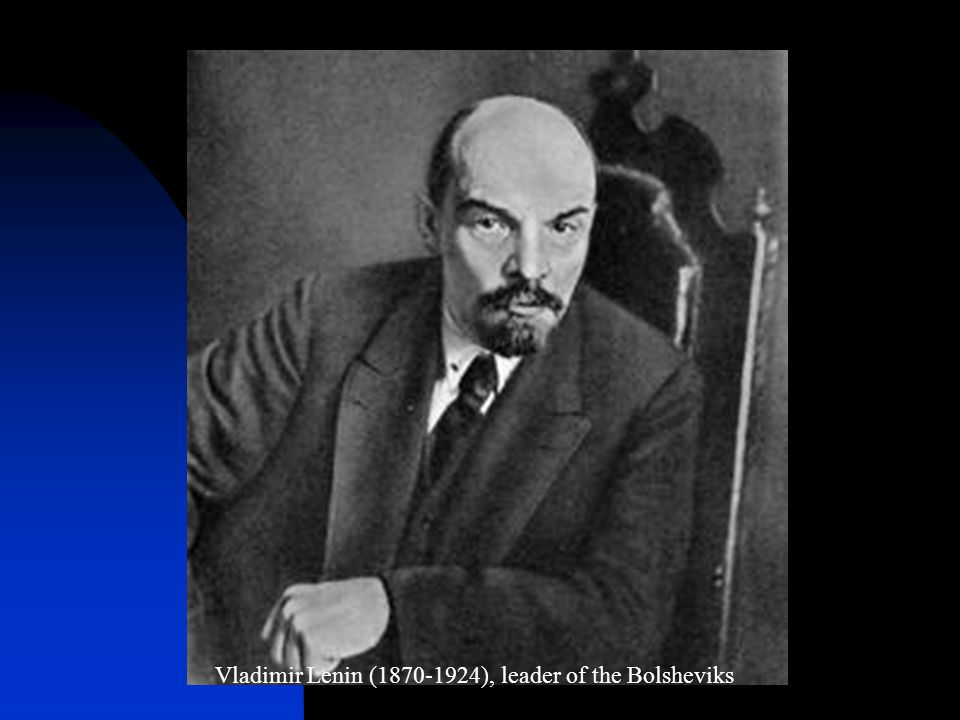 Vladimir Lenin ( ), leader of the Bolsheviks