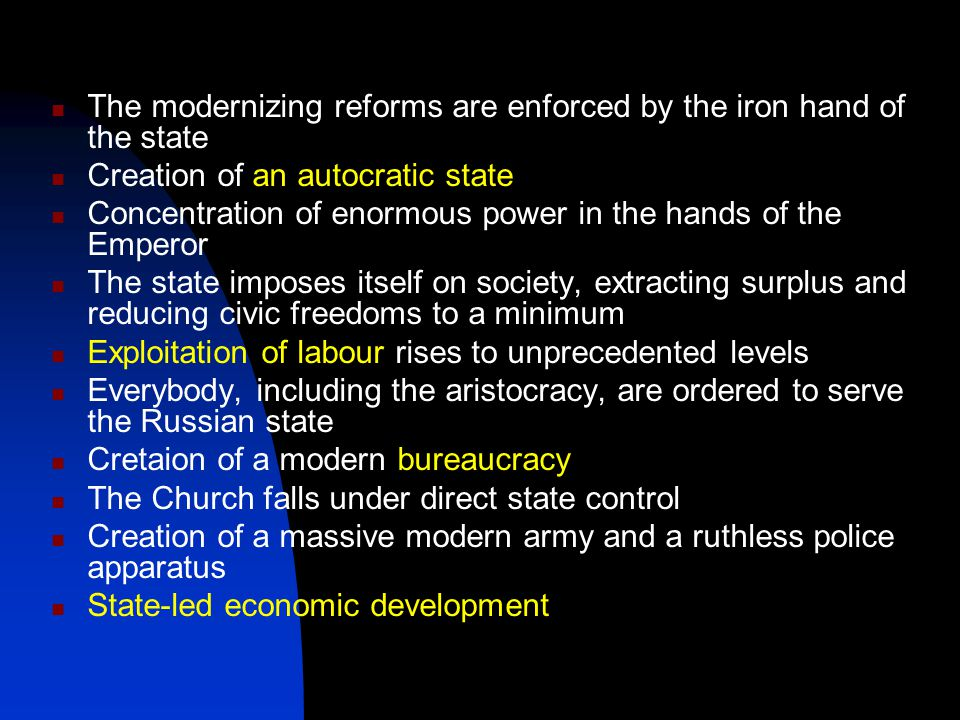 The modernizing reforms are enforced by the iron hand of the state