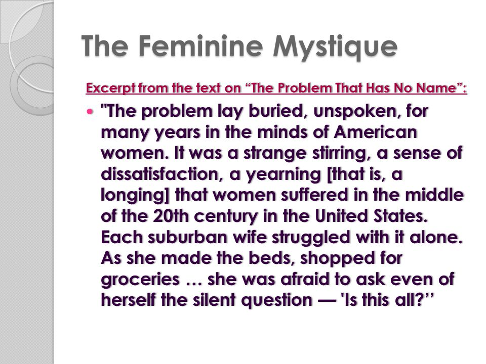 The Feminine Mystique Excerpt from the text on The Problem That Has No Name :