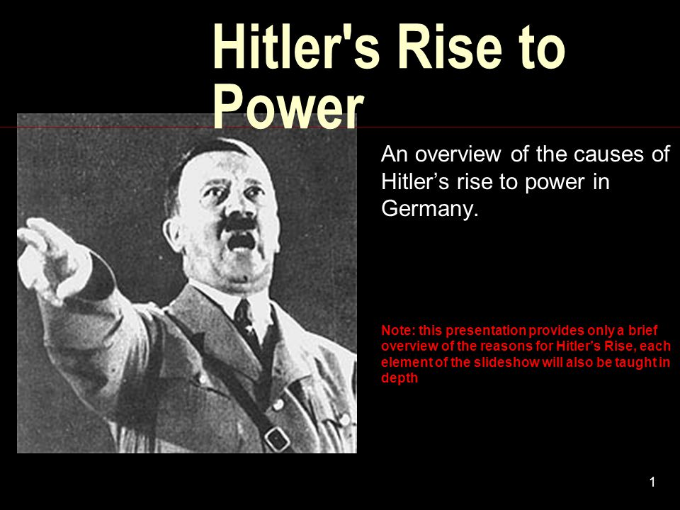 Hitler s Rise to Power An overview of the causes of Hitler's rise to power in Germany.