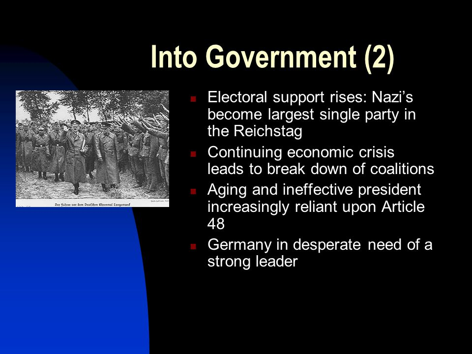Into Government (2) Electoral support rises: Nazi's become largest single party in the Reichstag.