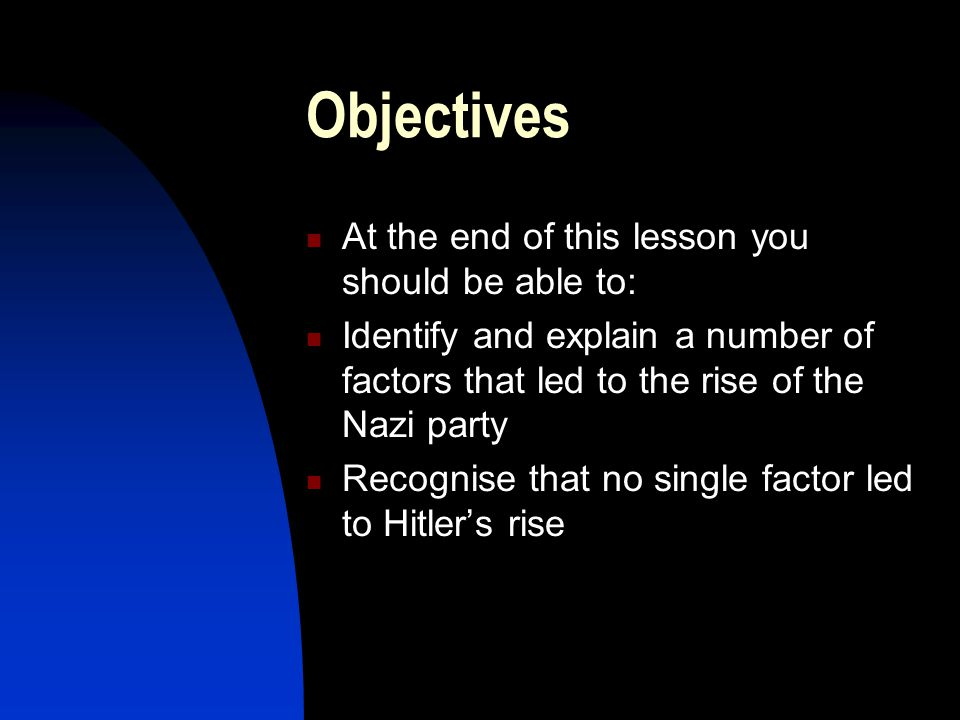 Objectives At the end of this lesson you should be able to: