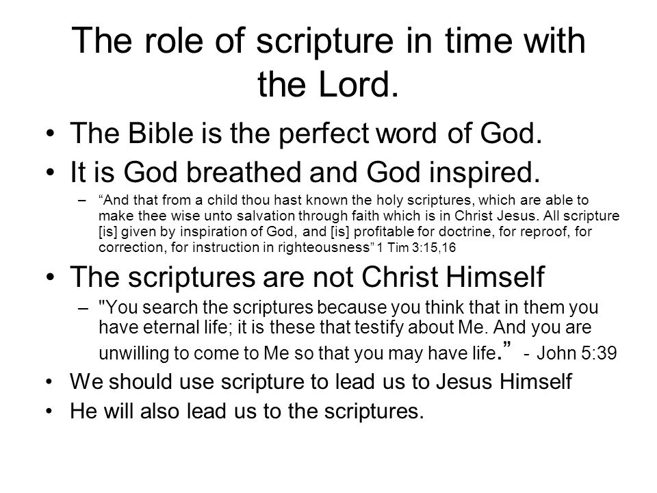 The role of scripture in time with the Lord.