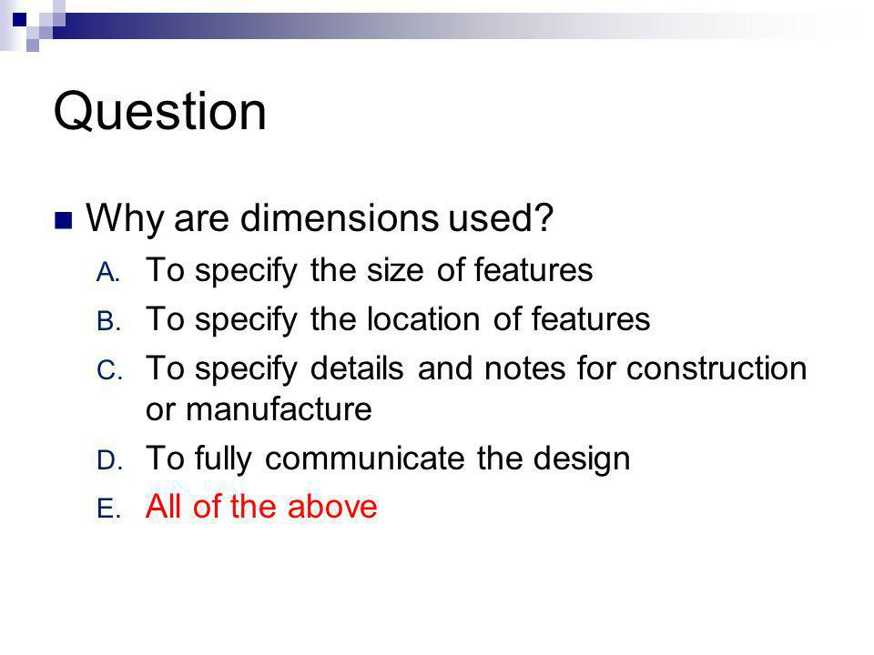 Question Why are dimensions used To specify the size of features