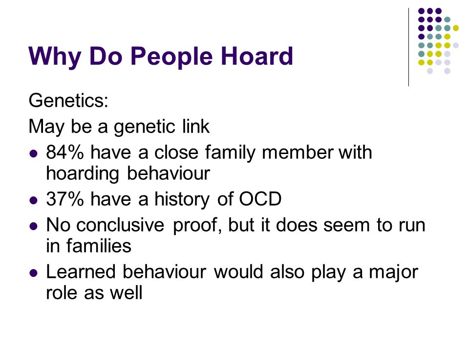 Why Do People Hoard Genetics: May be a genetic link