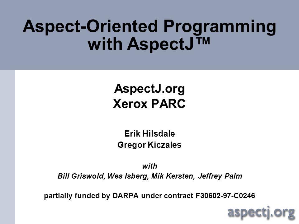 Aspect-Oriented Programming with AspectJ™