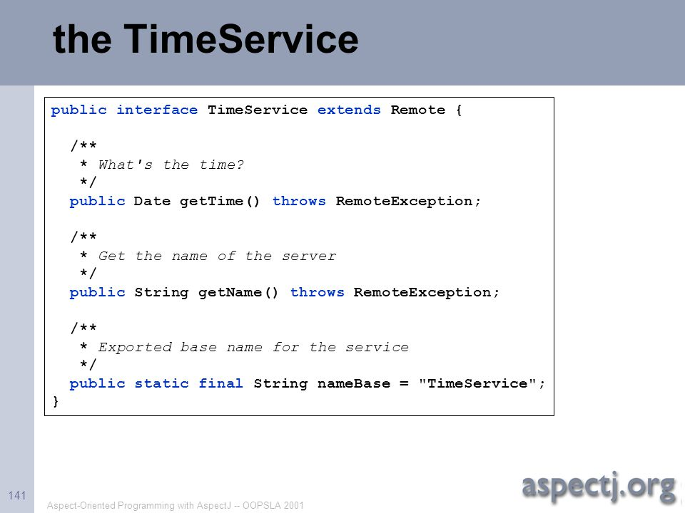 the TimeService public interface TimeService extends Remote { /**