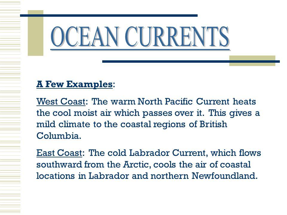 OCEAN CURRENTS A Few Examples: