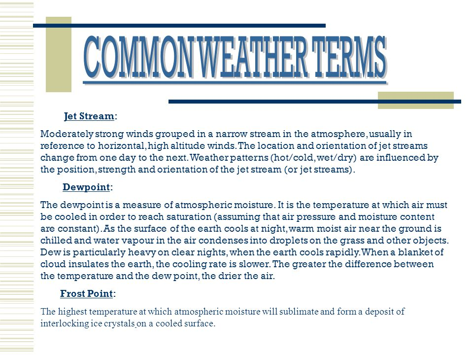 COMMON WEATHER TERMS Jet Stream: