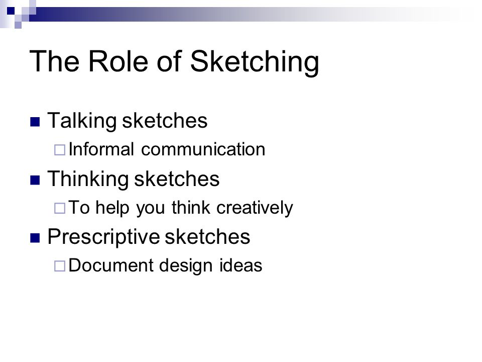 The Role of Sketching Talking sketches Thinking sketches