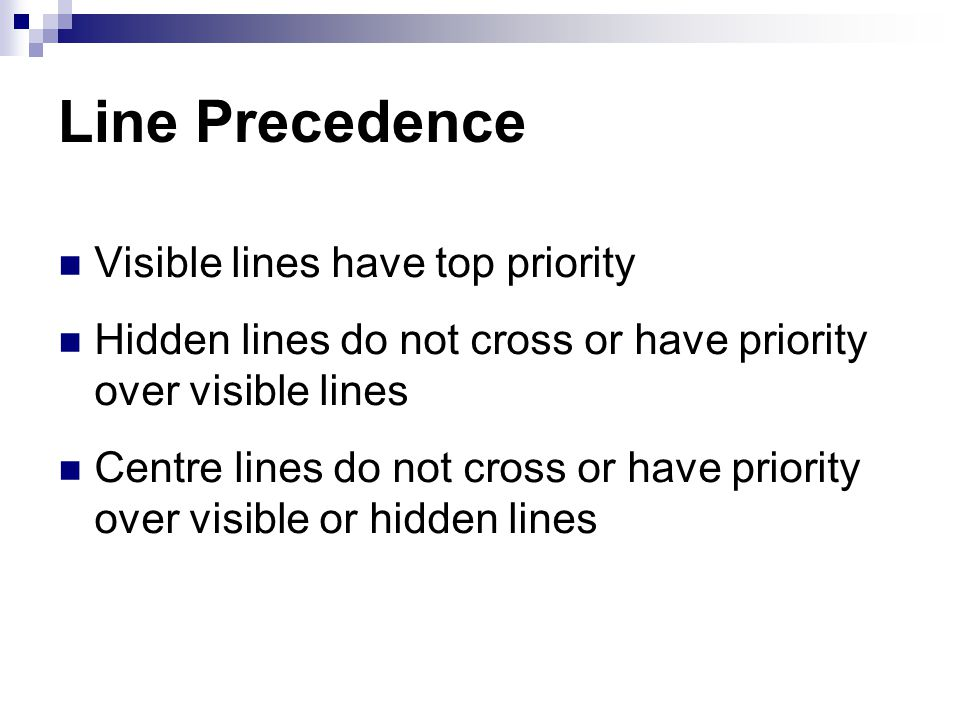 Line Precedence Visible lines have top priority