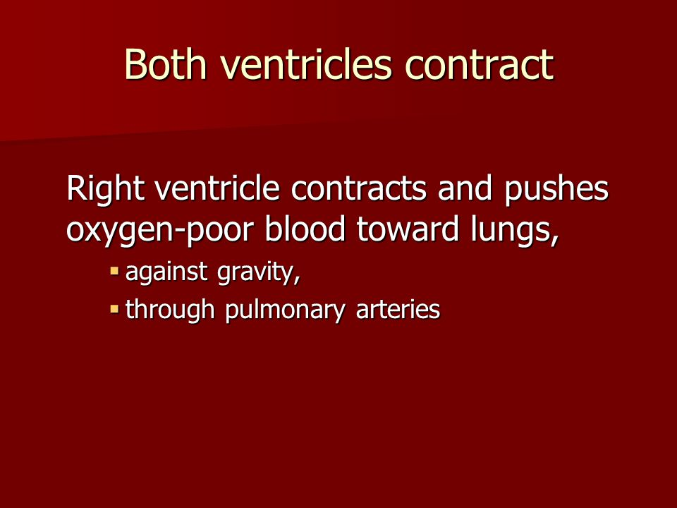 Both ventricles contract