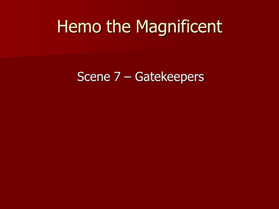 Hemo the Magnificent Scene 7 – Gatekeepers