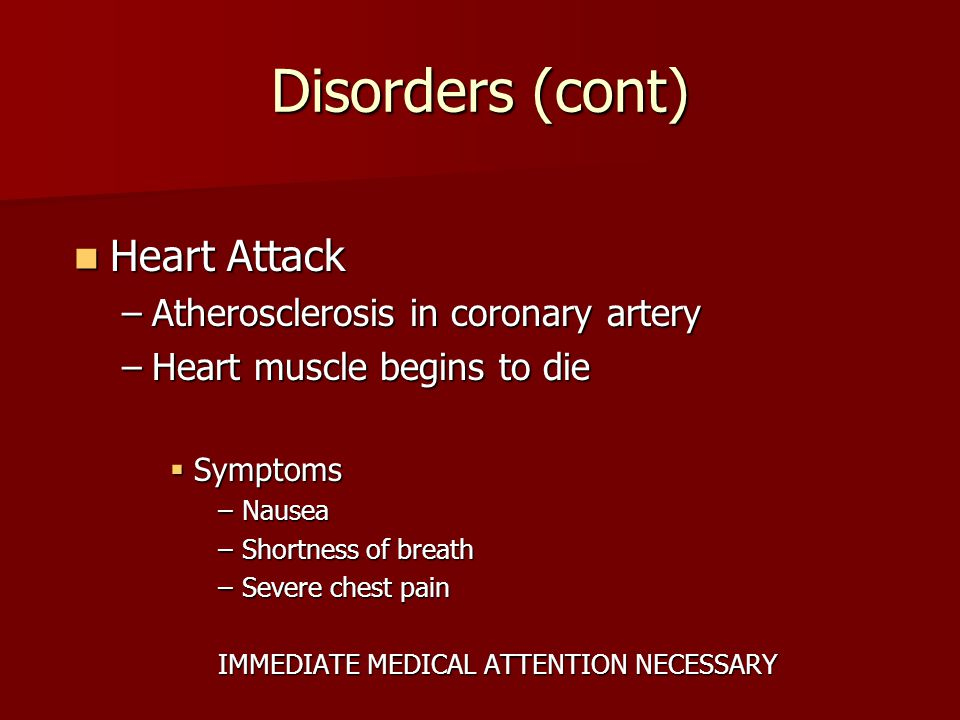 Disorders (cont) Heart Attack Atherosclerosis in coronary artery