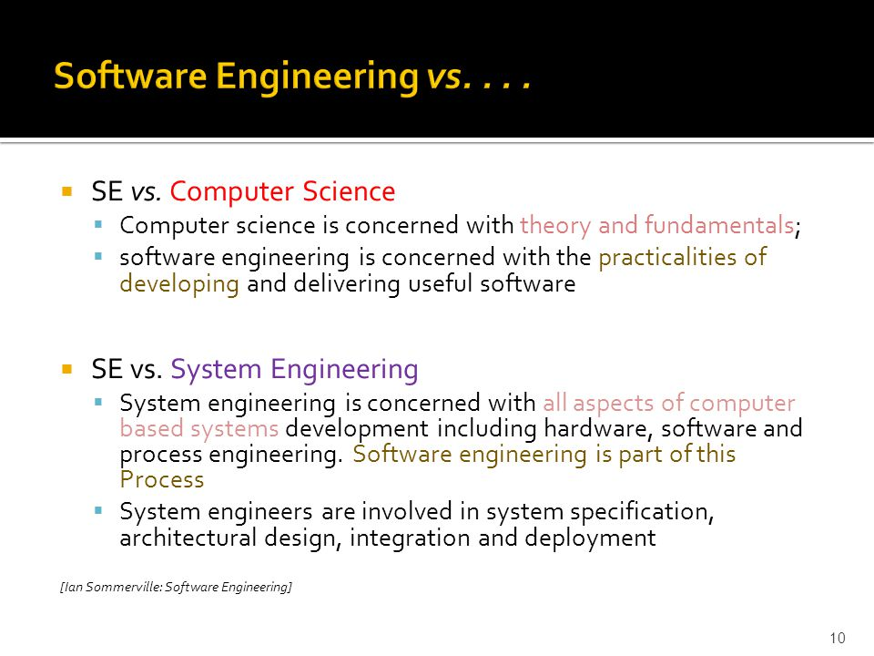 Software Engineering vs. . . .