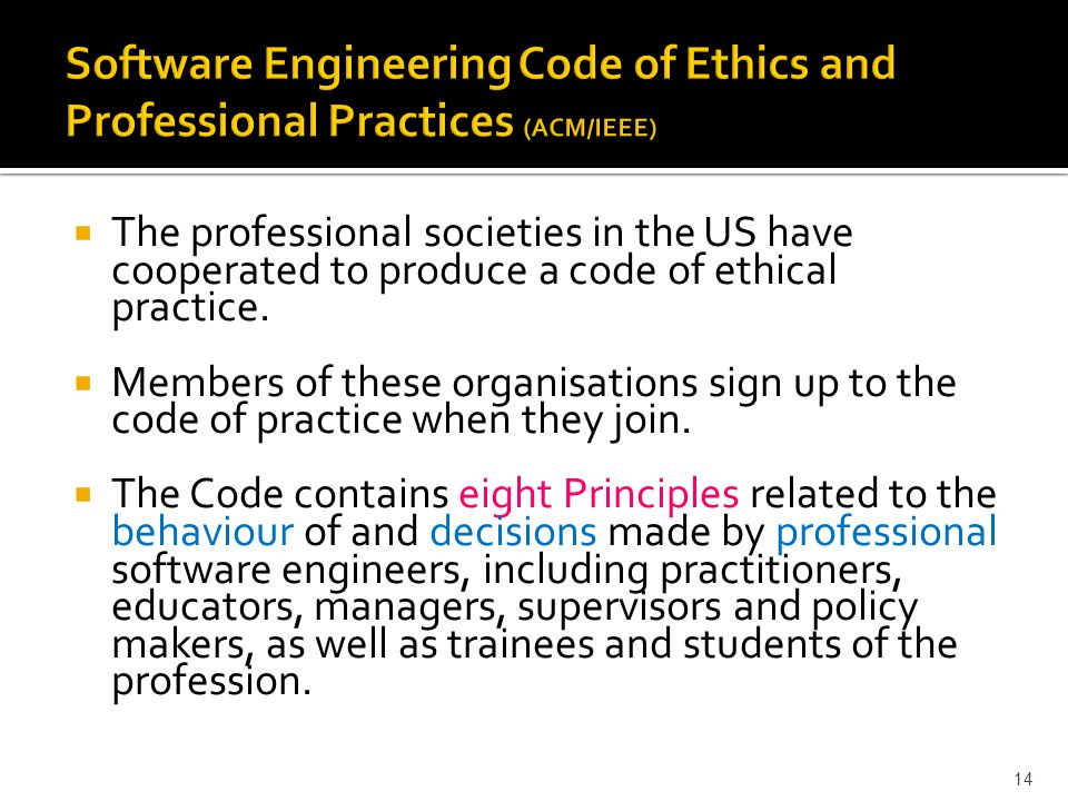 Software Engineering Code of Ethics and Professional Practices (ACM/IEEE)