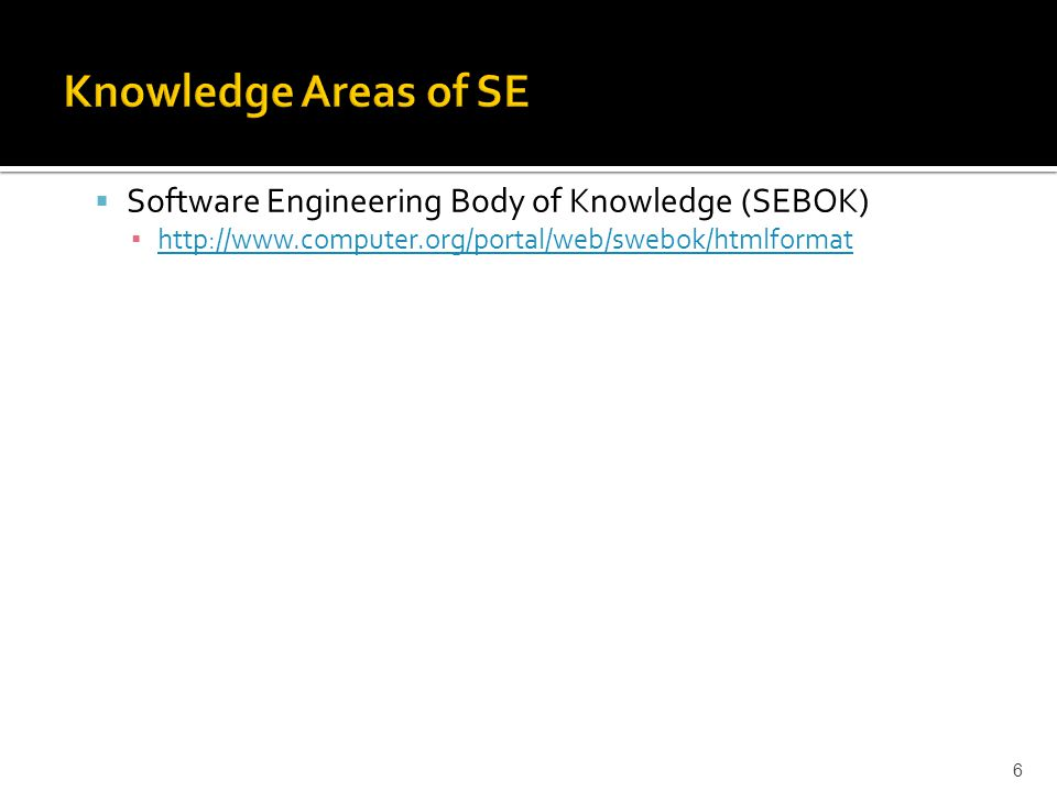 Knowledge Areas of SE Software Engineering Body of Knowledge (SEBOK)