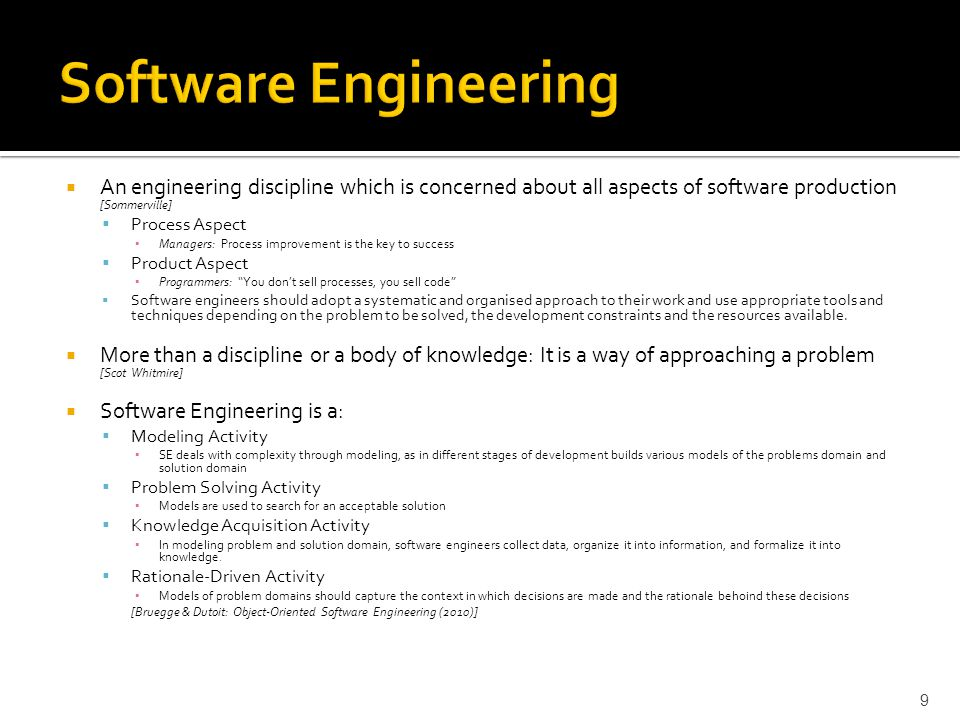 Software Engineering An engineering discipline which is concerned about all aspects of software production [Sommerville]