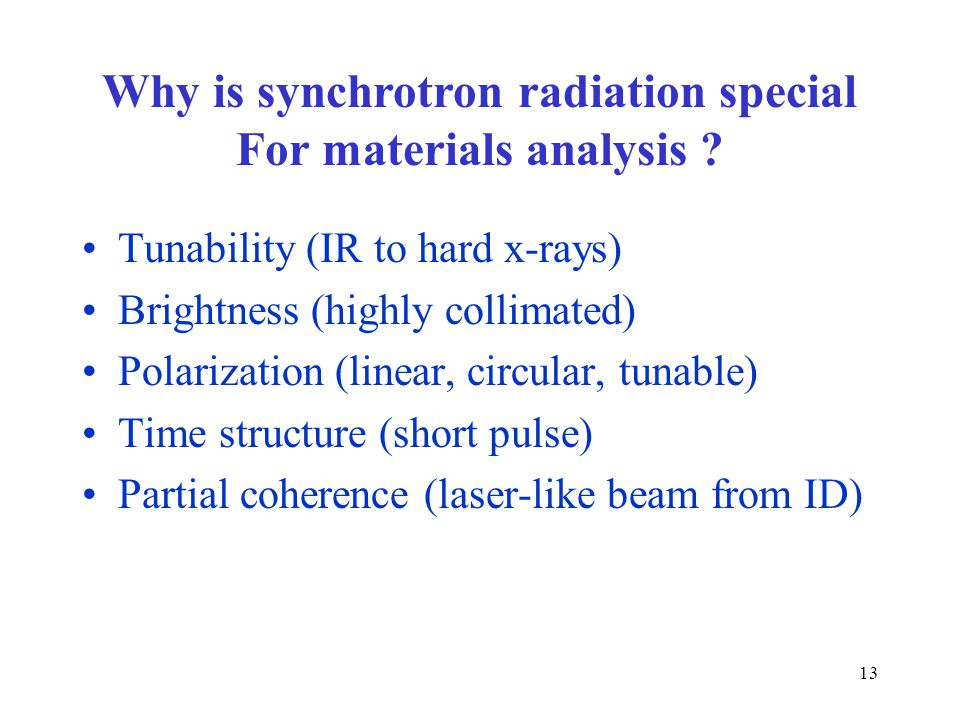 Why is synchrotron radiation special For materials analysis