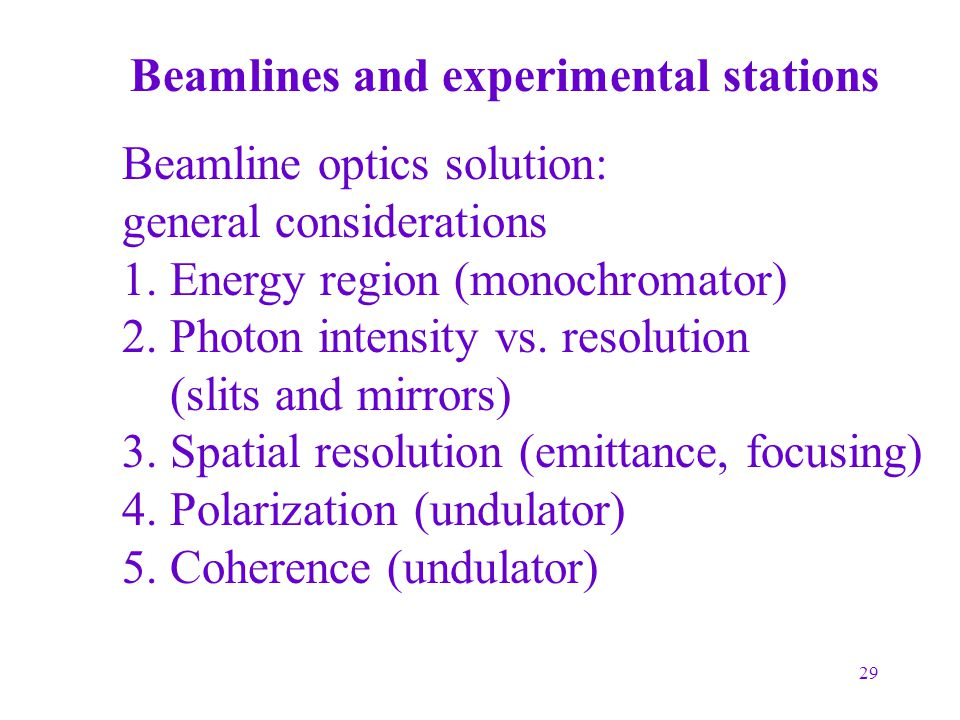Beamlines and experimental stations