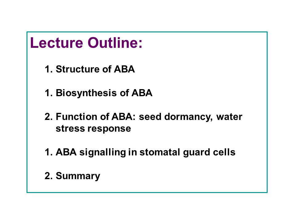 Lecture Outline: Structure of ABA Biosynthesis of ABA