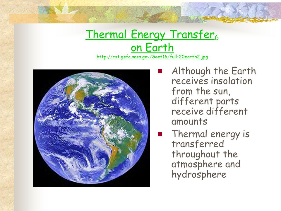 Thermal Energy Transfer6 on Earth http://rst. gsfc. nasa