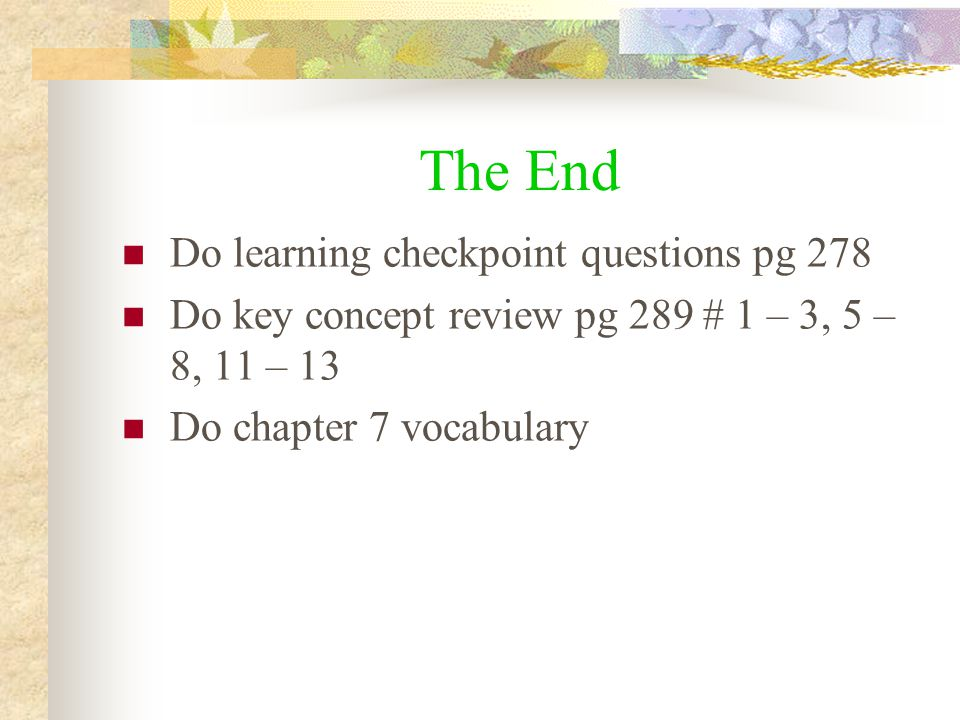 The End Do learning checkpoint questions pg 278