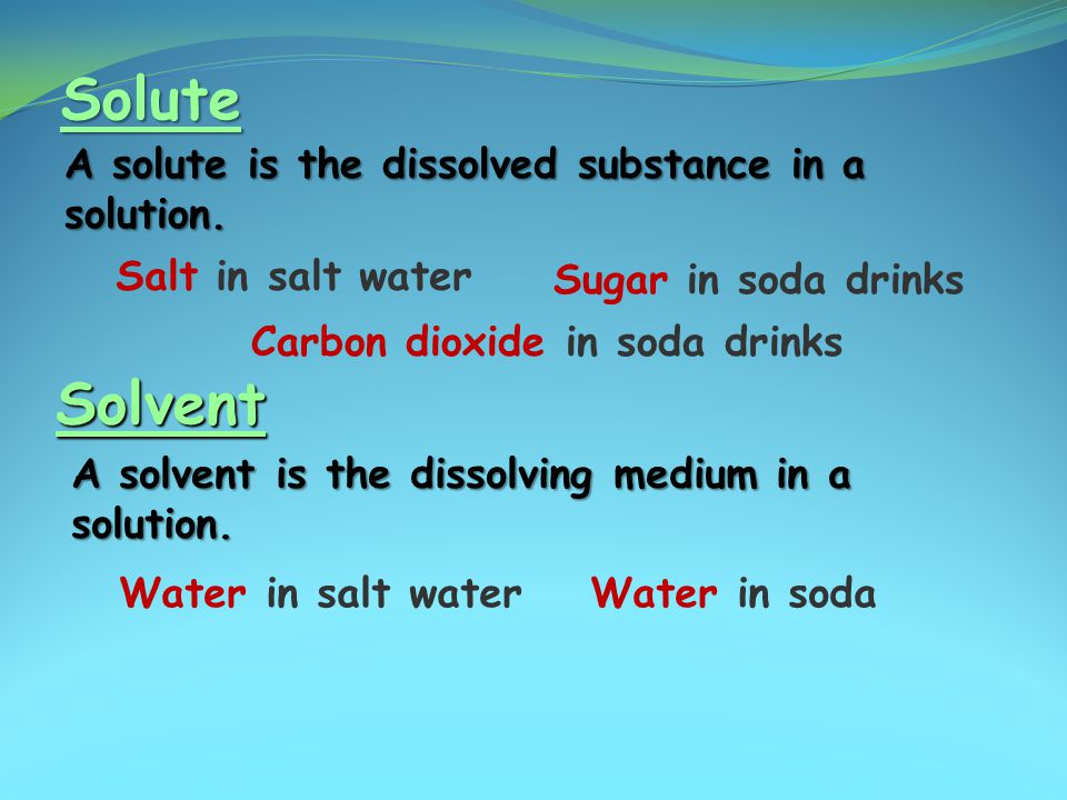Solute Solvent A solute is the dissolved substance in a solution.