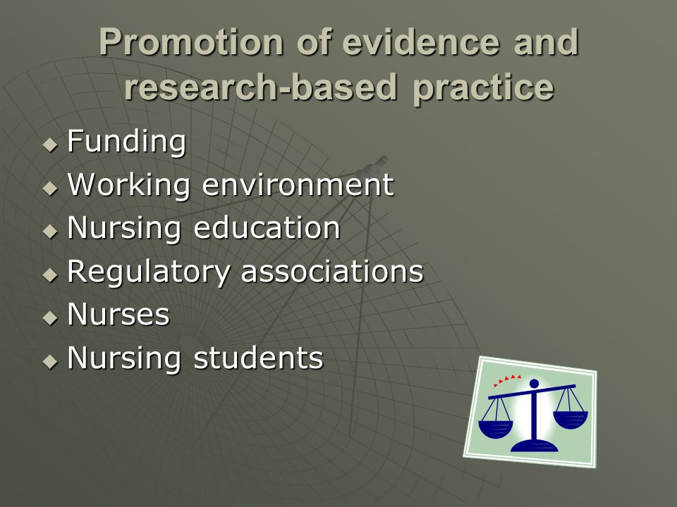 Promotion of evidence and research-based practice